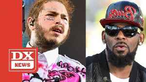 Post Malone Slams R. Kelly & Says He Did