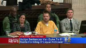 Van Dyke Sentenced To 81 Months For The Shooting Death Of Laquan McDonald [Video]