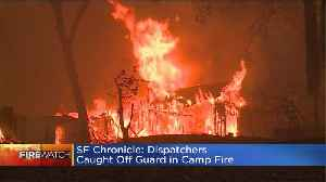 Paradise Dispatchers Were Caught Off Guard In Camp Fire [Video]