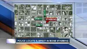 Boise Police locate suspect in connection a stabbing in downtown Boise [Video]