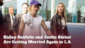 News video: Hailey Baldwin And Justin Bieber Are Getting Married Twice