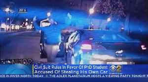 Civil Suit Rules In Favor Of PhD Student Accused Of Stealing His Own Car [Video]