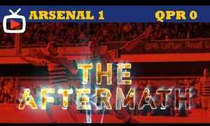 Arsenal 1 v QPR 0 - The Aftermath Show - ArsenalFanTV.com [Video]