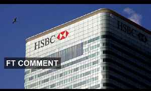 HSBC - too big to manage |? FT Comment [Video]