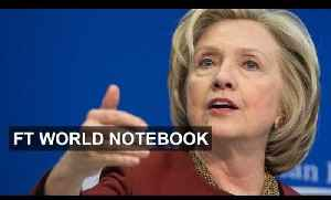 Hillary Clinton launches presidential bid | FT World Notebook [Video]