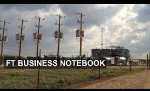 Oklahoma shaken by fracking | FT Business Notebook [Video]