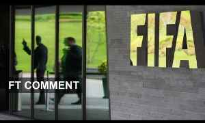 FIFA Raid Revives Corruption Allegations | FT Comment [Video]