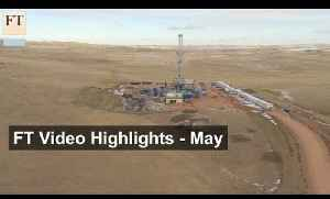 FT Video — May 2015 news highlights [Video]