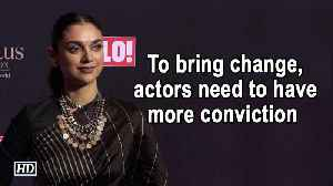 To bring change, actors need to have more conviction: Aditi Rao Hydari [Video]