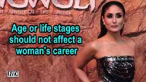 Age or life stages should not affect a woman's career: Kareena [Video]