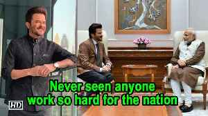 Never seen anyone work so hard for the nation: Anil Kapoor on Modi [Video]