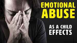 How Childhood Emotional Abuse Affects You In Adulthood [Video]