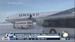 Passengers stranded on plane parked on freezing tarmac for 16 hours [Video]