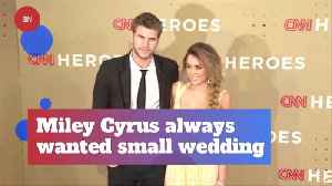 Miley Cyrus Always Wanted An Intimate Wedding [Video]