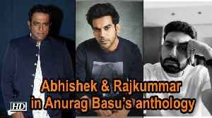 Abhishek & Rajkummar to work in Anurag Basu's anthology [Video]