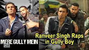 Mere GULLY Mein SONG | Ranveer Singh Raps in Gully Boy | Alia Bhatt [Video]
