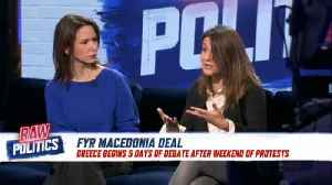 Raw Politics: FYROM debate heats up with protests in Athens [Video]