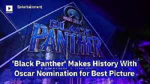 'Black Panther' Makes History With Oscar Nomination for Best Picture [Video]