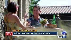 AAA- River Cruises on Trend for 2019 [Video]