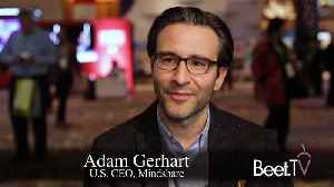Mindshare's Gerhart: TV Customization, Utilization More Important Than 'Hardware' [Video]