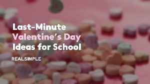 Last-Minute Valentine's Day Ideas for School [Video]