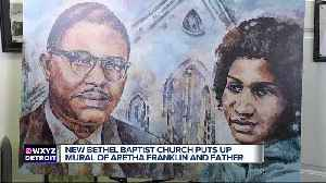 News video: New Bethel Baptist Church puts up mural of Aretha Franklin and father