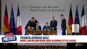Raw Politics: France and Germany renew solidarity pact, unite against populism [Video]