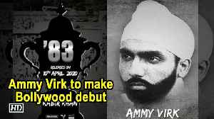 Ammy Virk to make Bollywood debut with '83' [Video]