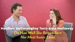 Matthew McConaughey Reading Anne Hathaway's Most Iconic Movie Lines Is Truly Everything [Video]