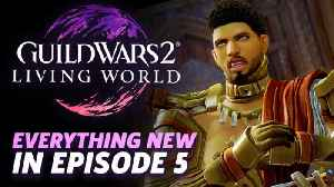 Everything New in Episode 5 Of Living World For Guild Wars 2 [Video]