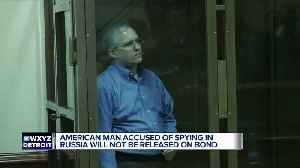 Metro Detroit man Paul Whelan to remain in custody in Russia on espionage charges [Video]