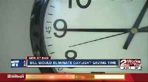 Bill would eliminate Daylight Saving Time [Video]