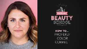 Beauty School: How to Properly Color Correct [Video]