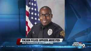 Documents give more details in allegations against Tucson Police officer [Video]