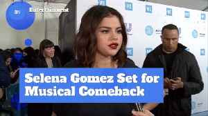 Watch For Selena: The Music Comeback Is Strong [Video]