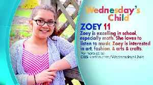 Wednesday's Child: 11-Year-Old Zoey [Video]