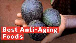 5 Foods That Have Anti-Aging Properties [Video]
