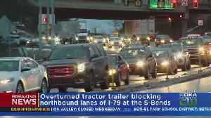 Traffic Backed Up On I-79 Due To Overturned Tractor Trailer [Video]