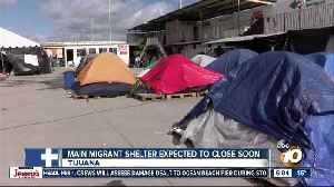 Main migrant shelter in Tijuana expected to close soon [Video]