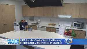 CHOP Opens Up New 'Healthy Weight Food Pharmacy' [Video]