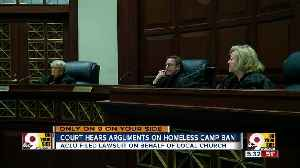 Court hears arguments on homeless camp ban [Video]