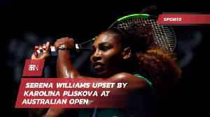 Serena Williams Is Out At Australia Open [Video]