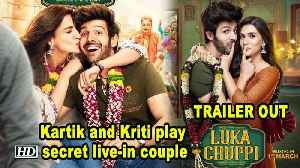 News video: Luka Chhupi | Kartik and Kriti play secret live-in couple | TRAILER OUT