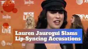 Lauren Jauregui Slams Lip-Syncing Accusations [Video]