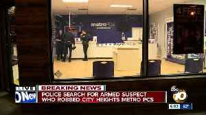 Police searching for armed suspect who robbed City Heights cellphone store [Video]