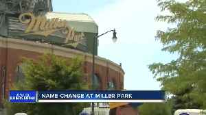 Ask the Expert: Miller Park name change [Video]