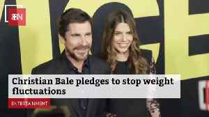 Christian Bale Will Take Control Over His Weight [Video]