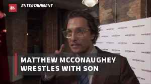 Matthew McConaughey Literally Wrestles His Son Over Personal Issues [Video]