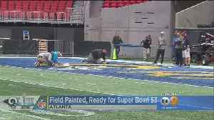 Field Painted, Ready For Super Bowl LIII [Video]