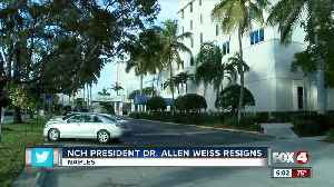 NCH President Dr. Alan Weiss resigns [Video]